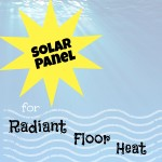 Solar panel for radiant floor heat v2